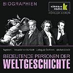 Bedeutende Personen der Weltgeschichte: Napoleon I. / Alexander von Humboldt / Ludwig van Beethoven / Abraham Lincoln   Annegret Augustin