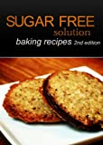 Sugar-Free Solution - Baking recipes 2nd Edition