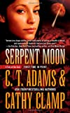 Serpent Moon (0765364255) by Adams, C. T. / Clamp, Cathy