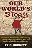 img - for Our World's Story: The Tales, Traditions and Turning Points of World History and the Regional Challenges of Today book / textbook / text book