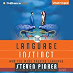 The Language Instinct: How the Mind Creates Language | Steven Pinker