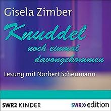 Knuddel: Noch einmal davongekommen Hörbuch von Gisela Zimber Gesprochen von: Norbert Scheumann