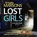 Lost Girls Audiobook by Angela Marsons Narrated by Jan Cramer