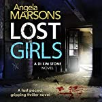 Lost Girls: Detective Kim Stone Crime Thriller, Book 3 | Angela Marsons