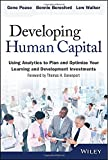 Developing Human Capital: Using Analytics to Plan and Optimize Your Learning and Development Investments (Wiley and SAS Business Series)