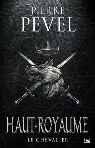 Haut-Royaume, Tome 1 : le Chevalier 51AoyDlUljL._SL500_