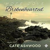 Brokenhearted: Hope Cove, Book 1 | Cate Ashwood
