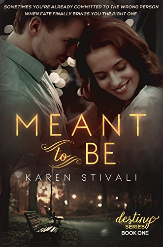 Sometimes you're already committed to the wrong person when fate finally brings you the right one…  Meant To Be (The Destiny Series Book 1) by Karen Stivali