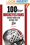 100 Things Buckeyes Fans Should Know...