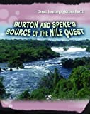 img - for Burton and Speke's Source of the Nile Quest (Great Journeys Across Earth) book / textbook / text book