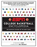 ESPN College Basketball Encyclopedia: The Complete History of the Mens Game