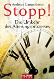 Stopp! Die Umkehr des Alterungsprozesses (German Edition)