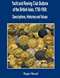 Roger Revell Yacht and Rowing Club Buttons of the British Isles, 1750-1950