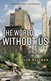 The World Without Us (1554682266) by Weisman, Alan