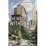 The World Without Usby Alan Weisman