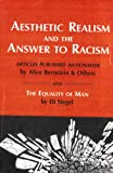 Aesthetic Realism and the Answer to Racism AND The Equality of Man