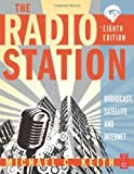 The Radio Station: Broadcast, Satellite and Internet 8th (eighth) Edition by Keith, Michael C published by Focal Press (2009)