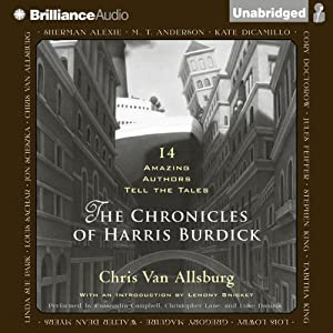 The Chronicles of Harris Burdick: Fourteen Amazing Authors Tell the Tales - with an Introduction by Lemony Snicket | [Chris Van Allsburg]