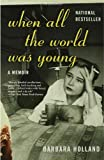 img - for When All the World Was Young: A Memoir book / textbook / text book