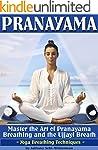 Pranayama: Master the Art of Pranayam...