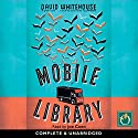 Mobile Library Audiobook by David Whitehouse Narrated by Joe Coen