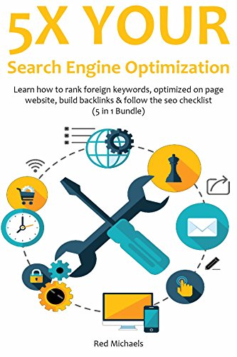 5X YOUR SEO (2016): Learn how to rank foreign keywords, optimized on page website, build backlinks & follow the seo checklist (5 in 1 Bundle)