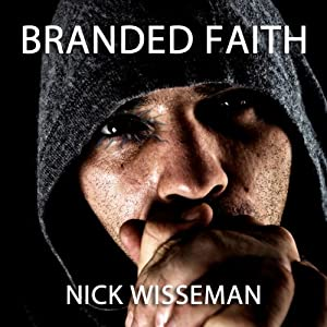 Branded Faith: A Short Story | [Nick Wisseman]