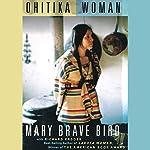 Ohitika Woman | Mary Brave Bird,Richard Erdoes