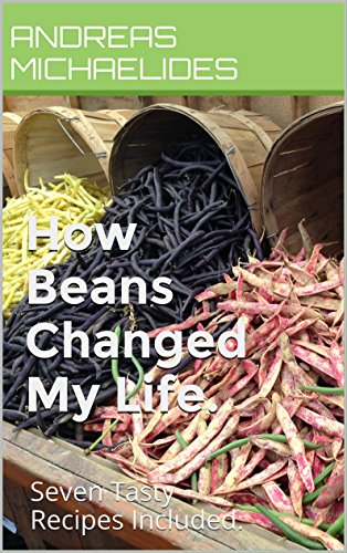 how-beans-changed-my-life-seven-tasty-recipes-included-my-food-experiences-book-1-english-edition
