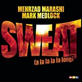 "Sweat (A La La La La Long)von ""Mehrzad Marashi & Mark..."""