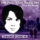 Detroit Ain't Dead Yet [the Pr