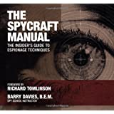 The Spycraft Manual: The Insider's Guide to Espionage Techniques
