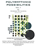 Polyrhythmic Possibilities: Introduction To Advanced Rhythmic Concepts For The Drumset