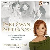 Part Swan, Part Goose: An Uncommon Memoir of Womanhood, Work, and Family | [Swoosie Kurtz, Joni Rodgers]