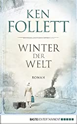 Winter der Welt: Die Jahrhundert-Saga. Roman (Jahrhundert-Trilogie)