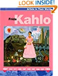 Frida Kahlo (Artists in their World)
