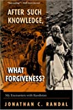 img - for After Such Knowledge, What Forgiveness? My Encounters With Kurdistan book / textbook / text book