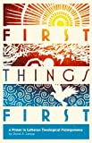 First Things First: A Primer in Lutheran Theological Prolegomena