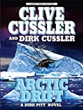 Arctic Drift (Dirk Pitt Adventures) (1594133638) by Cussler, Clive