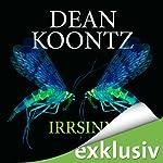 Irrsinn | Dean Koontz