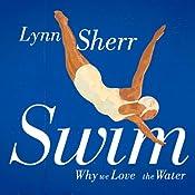 Swim: Why We Love the Water | [Lynn Sherr]