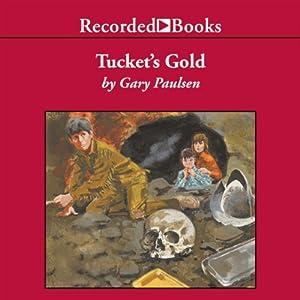 Tucket's Gold | [Gary Paulsen]
