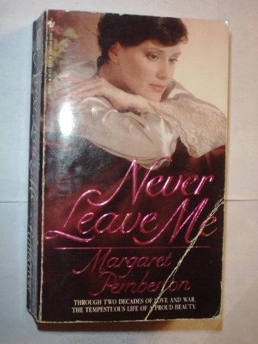 Never Leave Me, by Margaret Pemberton