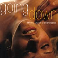 Going Down: Oral Sex Stories (       UNABRIDGED) by Rachel Kramer Bussel (editor) Narrated by Samantha Prescott, Carmen Rose, Freddie Bates