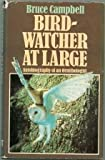 Bird Watcher at Large (0460043730) by Campbell, Bruce