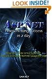ASP.NET: Programming success in a day: (ASP.NET, ASP.NET Programming, ASP.NET Web Programming, ADA Programming, ADA, Web Programming, Programming)