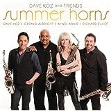 Dave Koz And Friends Summer Horns