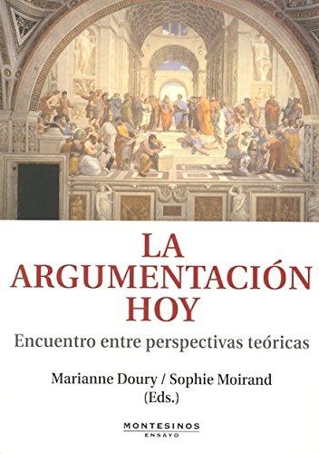 La argumentación hoy: Encuentro entre perspectivas teóricas (Ensayo)