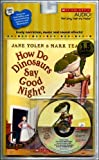 img - for How Do Dinosaurs Say Goodnight? [With Paperback Book] by Yolen, Jane (2008) Audio CD book / textbook / text book