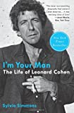 Im Your Man: The Life of Leonard Cohen